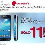 OCEANS intenta posicionar su solución convergente permitiendo adquirir un Samsung Galaxy S4 Mini por 11€/mes adicionales iva incluido y sin alta.