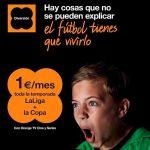 ORANGE ofrece por 1€ al mes el fútbol si contratamos Orange TV Cine y Series.